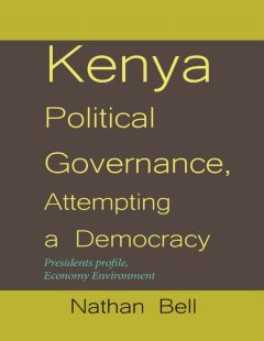 Kenya Political Governance, Attempting a Democracy, Nathan Bell