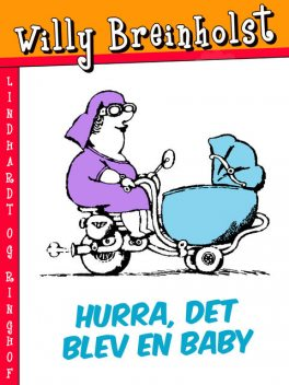 Hurra, det blev en baby, Willy Breinholst