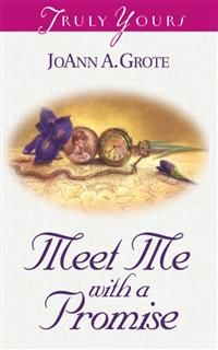 Meet Me With A Promise, JoAnn A. Grote