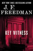 Key Witness, J.F. Freedman
