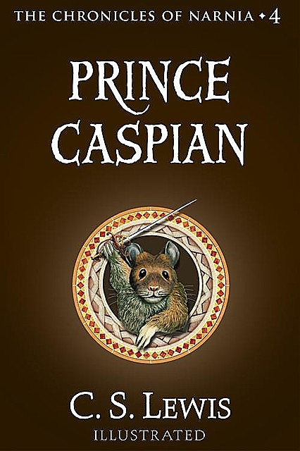 The Chronicles of Narnia 2. Prince Caspian: The Return to Narnia, Clive Staples Lewis