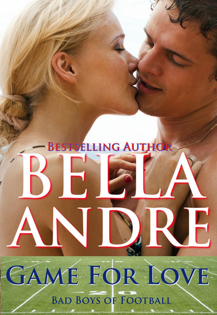 Game For Love, Bella Andre