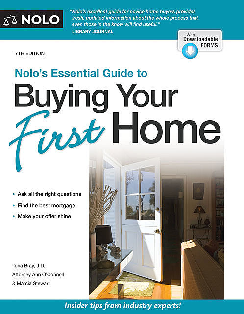 Nolo's Essential Guide to Buying Your First Home, Ilona Bray, Marcia Stewart, Ann O'Connell