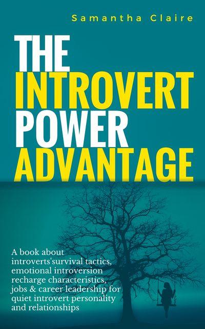 The Introvert Power Advantage, Samantha Claire