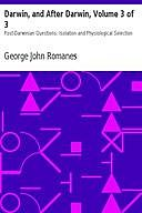 Darwin, and After Darwin, Volume 3 of 3 Post-Darwinian Questions: Isolation and Physiological Selection, George John Romanes