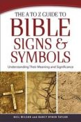 A to Z Guide to Bible Signs and Symbols, Neil Wilson