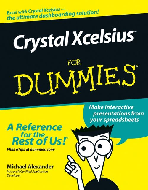 Crystal Xcelsius For Dummies, Michael Alexander