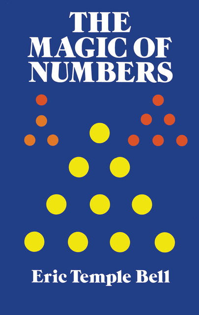 The Magic of Numbers, Eric Temple Bell