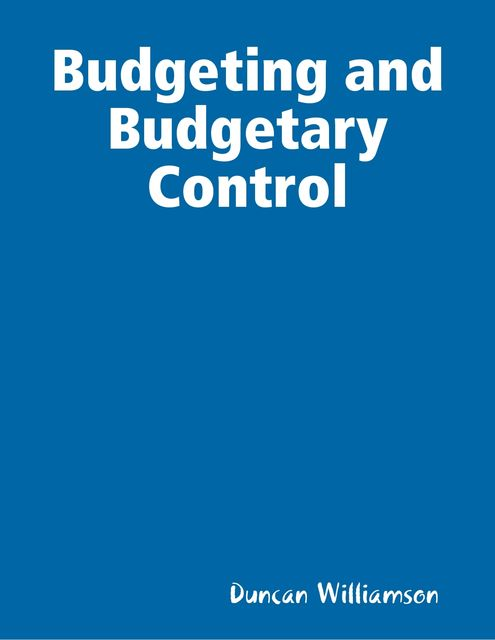 Budgeting and Budgetary Control, Duncan Williamson