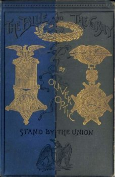 Stand By The Union, Oliver Optic