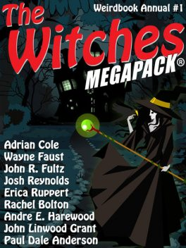 The Witches MEGAPACK®: Weirdbook Annual #1, Paul Anderson, Adrian Cole, L.F. Falconer, Douglas Draa