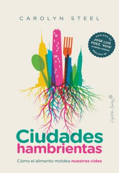 Ciudades hambrientas, Carolyn Steel