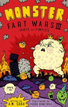 Monster Fart Wars III: Farts vs. Pimples, A.M. Shah