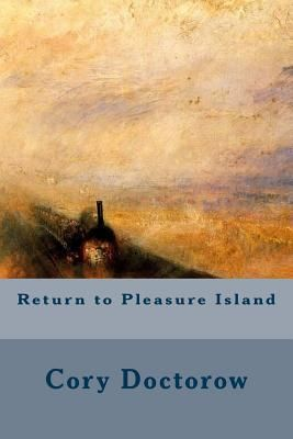 Return to Pleasure Island, Cory Doctorow