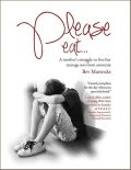 Please Eat: A Mother's Struggle to Free Her Teenage Son from Anorexia, Bev Mattocks