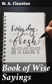 Book of Wise Sayings, W.A.Clouston
