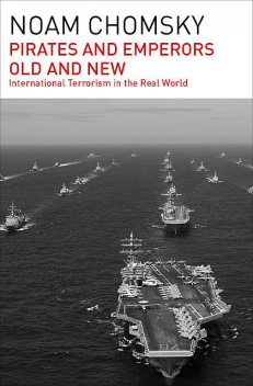 Pirates and Emperors, Old and New, Noam Chomsky