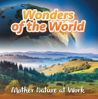 Wonders of the World: Mother Nature at Work, Baby Professor