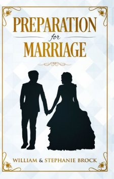 Preparation for Marriage, William, amp, Stephanie Brock