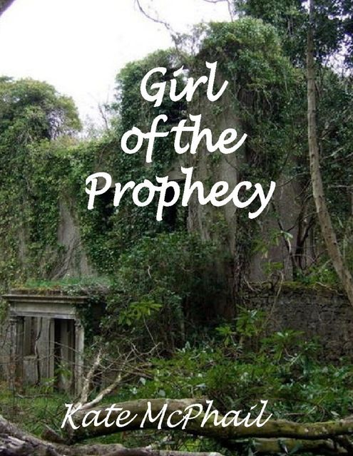 Girl of the Prophecy, Kate McPhail