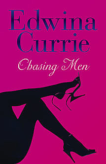 Chasing Men, Edwina Currie