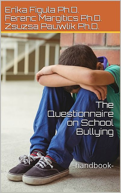 The Questionnaire on School Bullying, Erika Figula, Ferenc Margitics, Zsuzsa Pauwlik