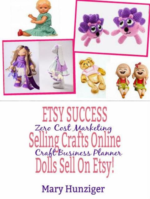 Etsy Success: Seling Crafts Online – Dolls Sell On Etsy!, Mary Hunziger