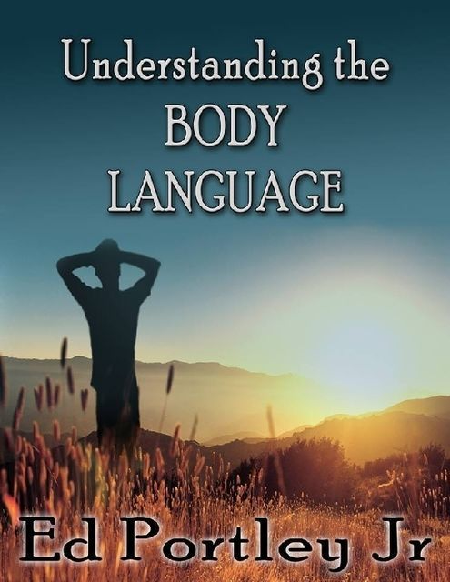 Understanding the Body Language, Ed Portley Jr