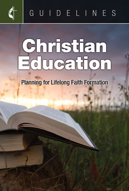 Guidelines Christian Education, General Board Of Discipleship