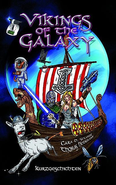 Vikings of the Galaxy, Laurence Horn, Lea Baumgart, Marc Hamacher, Tanja Kummer, Thomas Heidemann, Günther Kienle, David Knospe, Geli Grimm, Alexandra Baginsky, Dirk Mühlinghaus, Johannes Gebhardt, Louise Hofmann, Robert von Cube, Robin Li, Stefan Lammers, Veronika Lackerbauer