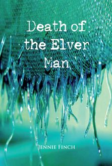 The Death of the Elver Man, Jennie Finch