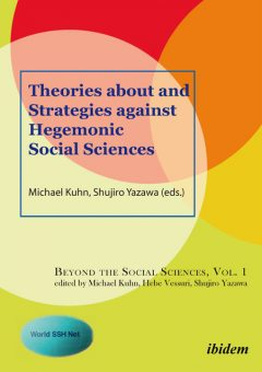 Theories about and Strategies against Hegemonic Social Sciences, Michael Kuhn