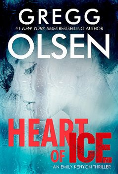 Heart of Ice, Gregg Olsen
