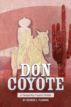 Don Coyote, George Fleming