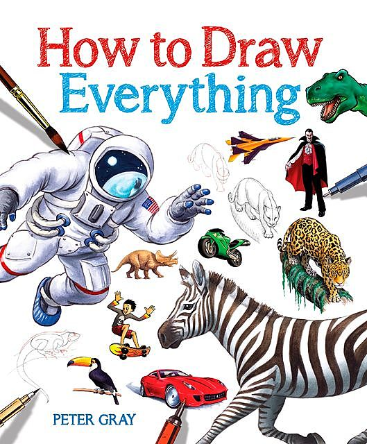 How to Draw Everything, Peter Gray