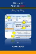 Ms Access 2007: Step by Step, Asim Abbasi