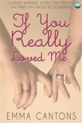If You Really Loved Me, Emma Cantons