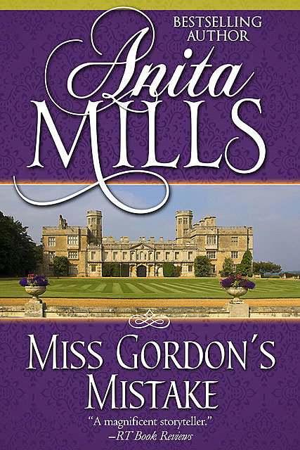 Miss Gordon's Mistake, Anita Mills