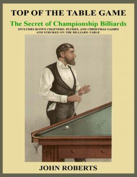 Top of the Table Game: The Secret of Championship Billiards, John Roberts