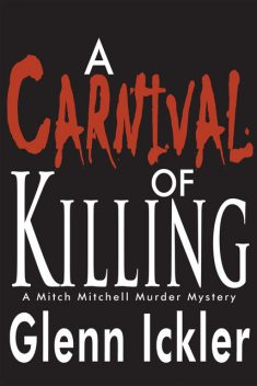 A Carnival of Killing, Glenn Ickler