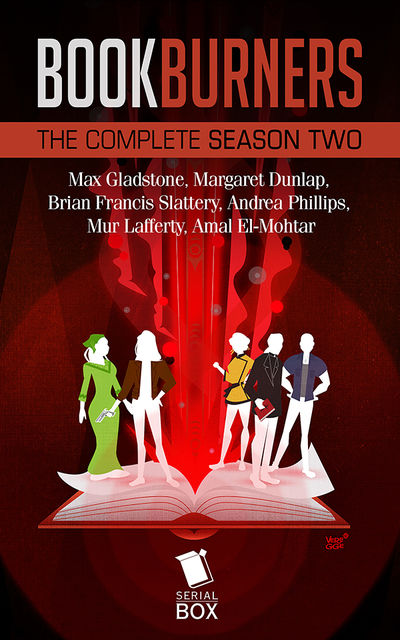 Bookburners: The Complete Season 2, Max Gladstone, Mur Lafferty, Andrea Phillips, Brian Francis Slattery, Margaret Dunlap, Amal El-Mohtar