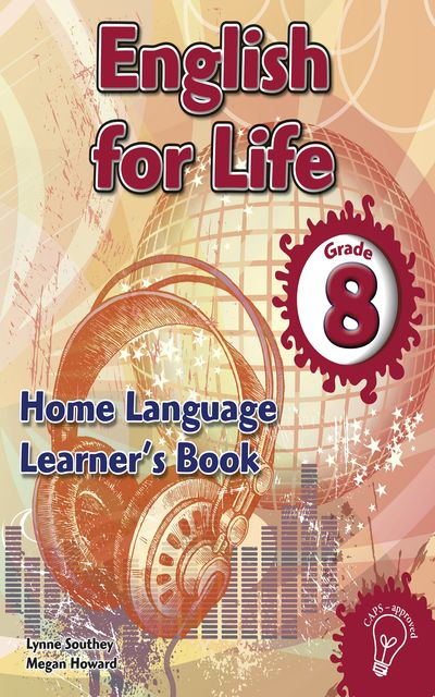 English for Life Grade 8 Learner's Book for Home Language, Lynne Southey, Megan Howard