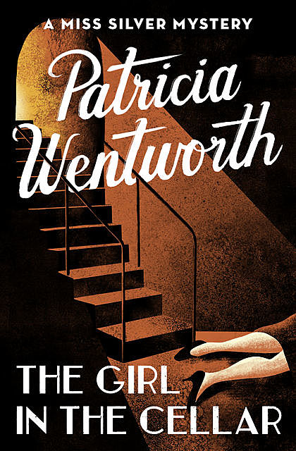 The Girl in the Cellar, Patricia Wentworth