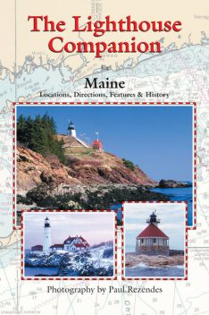 The Lighthouse Companion for Maine, Paul Rezendes
