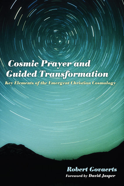 Cosmic Prayer and Guided Transformation, Robert Govaerts