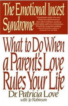 Emotional Incest Syndrome: What to do When a Parent's Love Rules Your Life, The, Jo, Robinson, Patricia Love