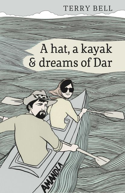 A Hat a Kayak and Dreams of Dar, Terry Bell