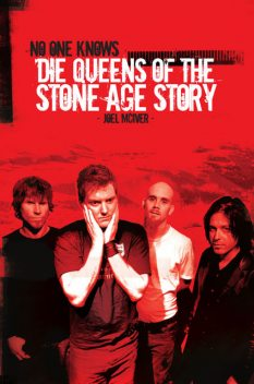 No One Knows: Die Queens of the Stone Age Story, Joel McIver