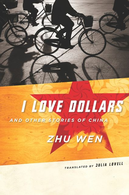 I Love Dollars and Other Stories of China, Wen Zhu