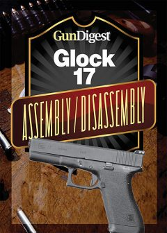 Gun Digest Glock Assembly/Disassembly Instructions, J.B. Wood